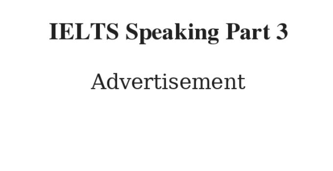 IELTS Speaking Part 3 topic Advertisement