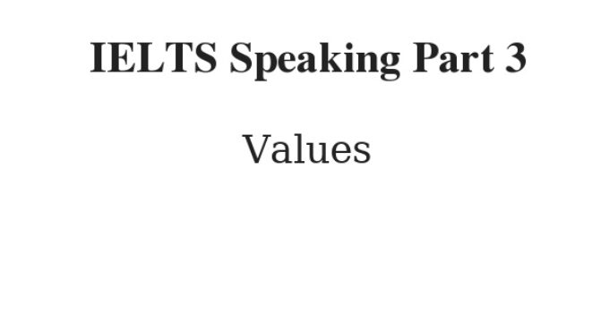 IELTS Speaking Part 3 topic Values