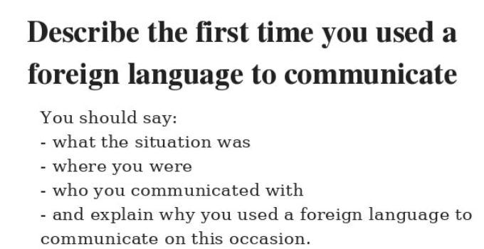 Describe the first time you used a foreign language to communicate
