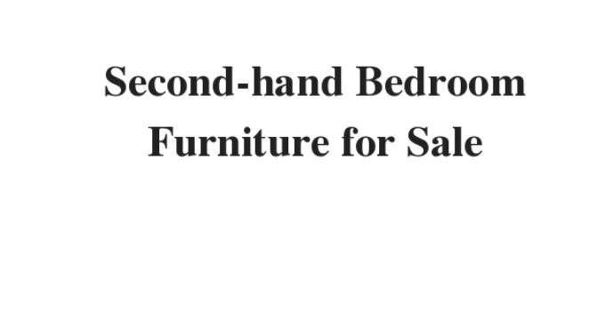Second-hand Bedroom Furniture for Sale