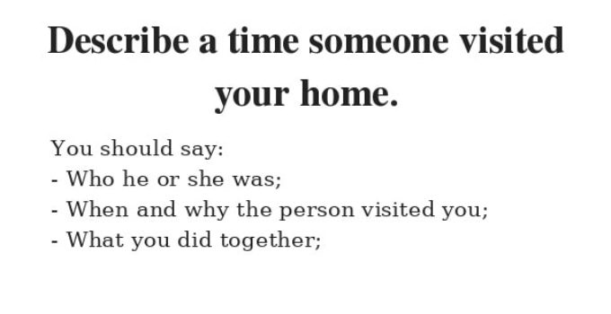 Describe a time someone visited your home