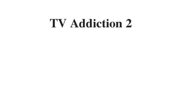 TV Addiction 2