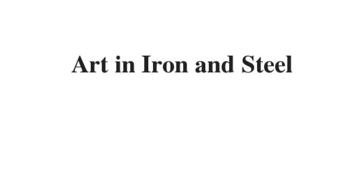 Art in Iron and Steel