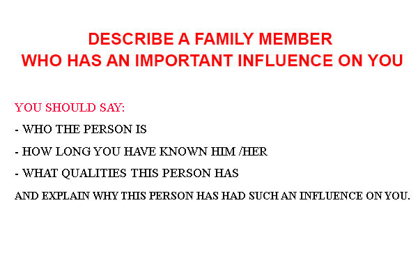 Describe a family member who has an important influence on you