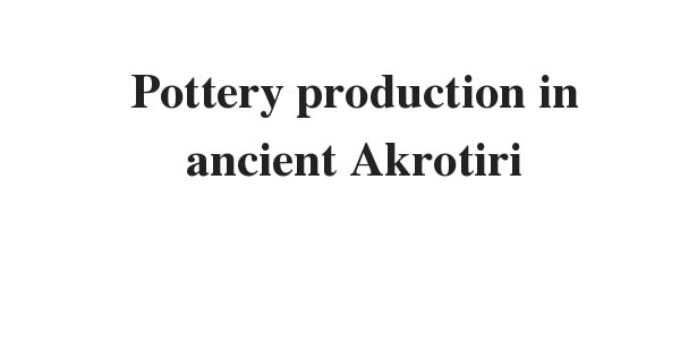 Pottery production in ancient Akrotiri