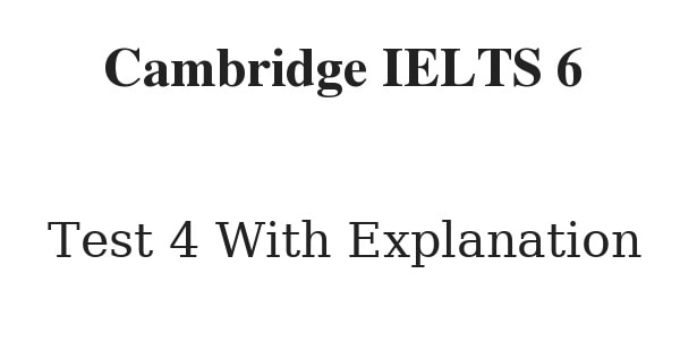 cambridge ielts 6 reading test 4 with answers