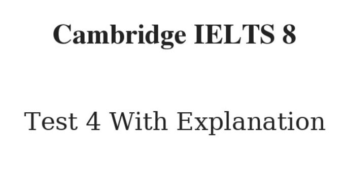 cambridge ielts 8 reading test 4 with answers