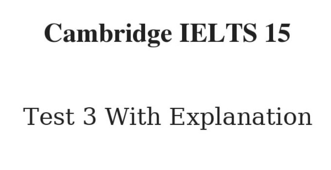 Cambridge IELTS 15 Reading Test 3 Answers