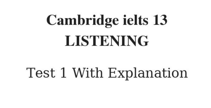Cambridge IELTS 13 Listening Test 1