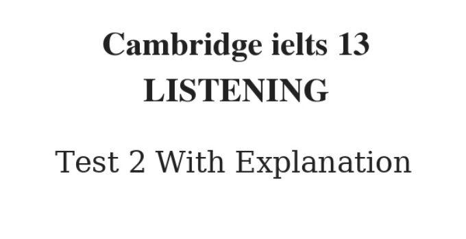 Cambridge IELTS 13 Listening Test 2