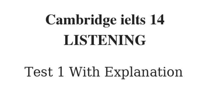 Cambridge IELTS 14 Listening Test 1