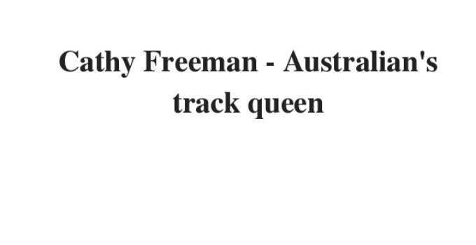 Cathy Freeman - Australian's track queen