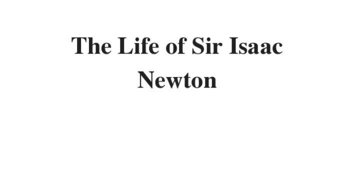 The Life of Sir Isaac Newton