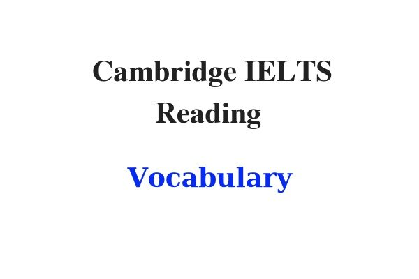 Cambridge IELTS Vocabulary